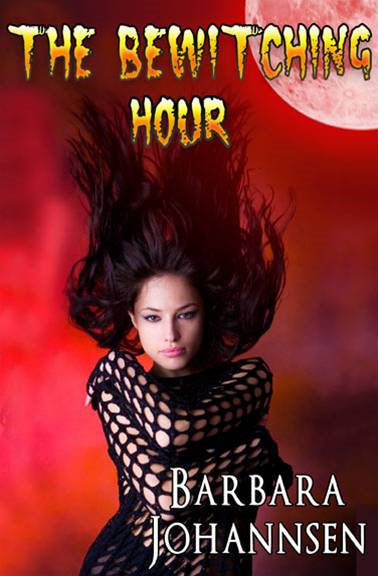 The Bewitching Hour By: Barbara Johannsen