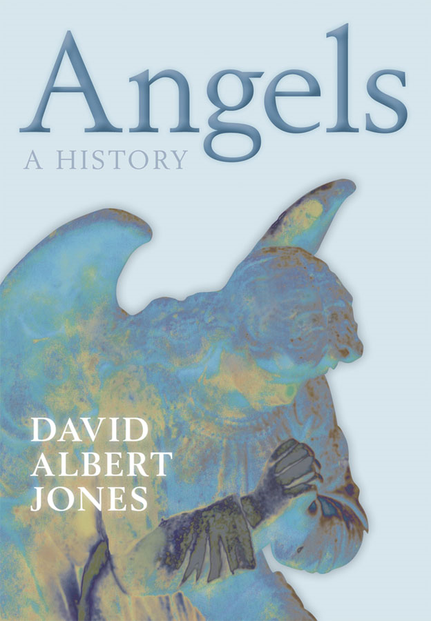 Angels:A History By: David Albert Jones