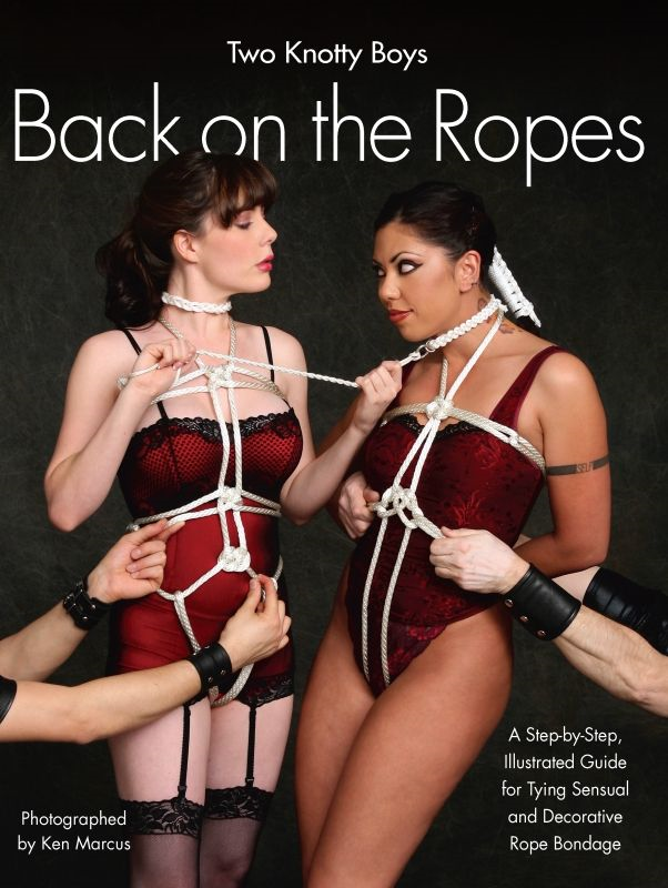 Two Knotty Boys Back on the Ropes By: Ken Marcus,Two Knotty Boys
