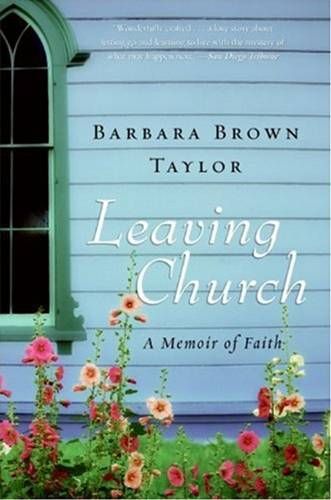 Leaving Church By: Barbara Brown Taylor
