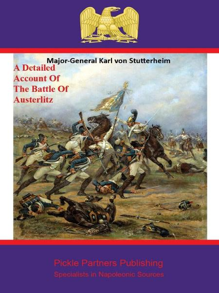 A Detailed Account Of The Battle Of Austerlitz
