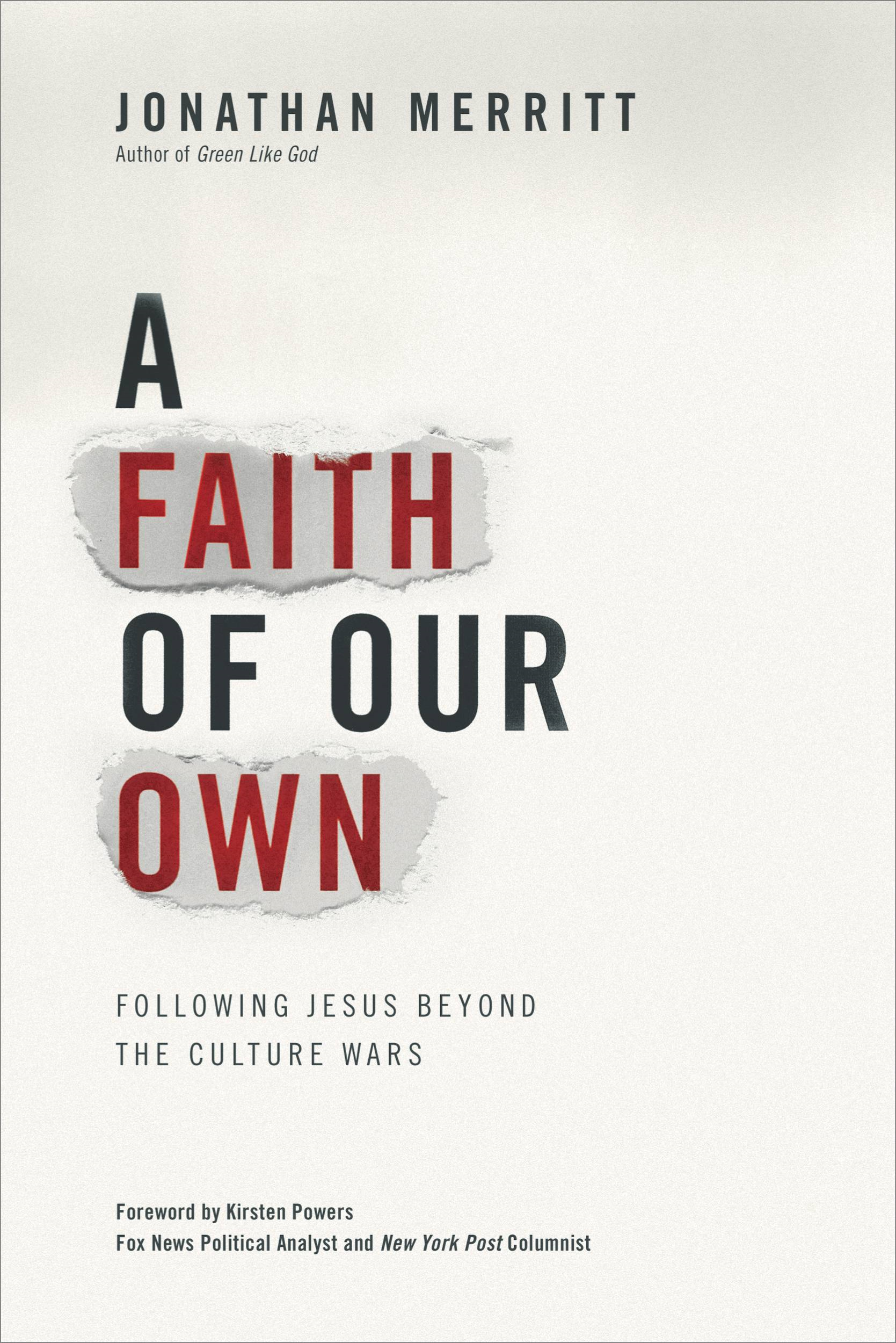 A Faith of Our Own By: Jonathan Merritt