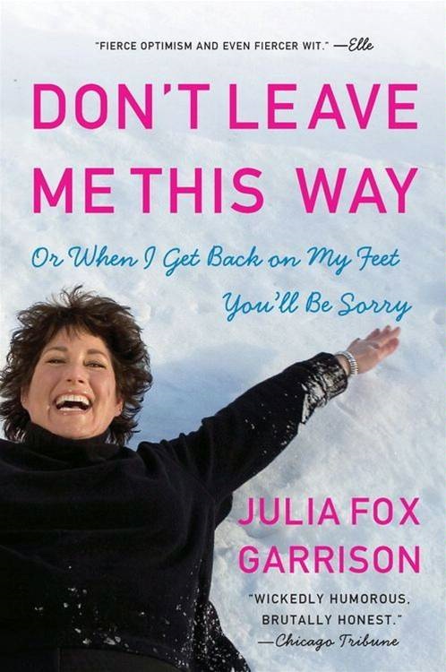 Don't Leave Me This Way By: Julia Fox Garrison