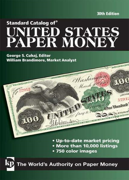 Standard Catalog of United States Paper Money By: George S. Cuhaj,William Brandimore