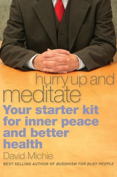 Hurry Up and Meditate By: Michie, David