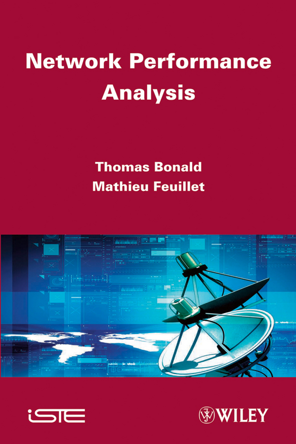 Network Performance Analysis By: Mathieu Feuillet ,Thomas Bonald