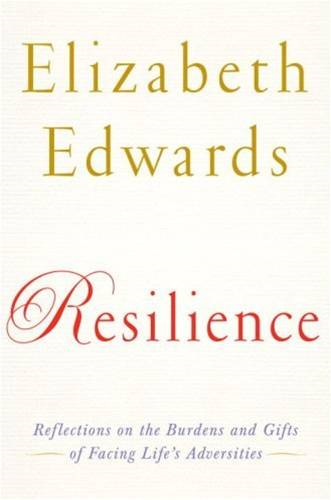 Resilience By: Elizabeth Edwards