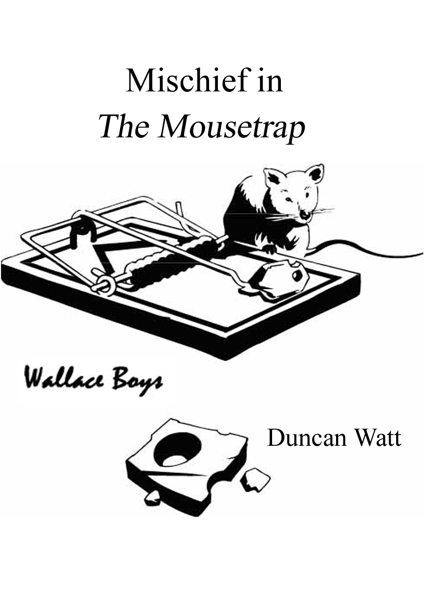 Mischief in 'The Mousetrap' By: Duncan Watt