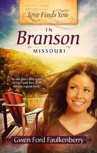 Love Finds You in Branson, Missouri By: Gwen Ford Faulkenberry