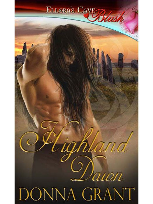 Highland Dawn (Druid Glen, Book Three) By: Donna Grant