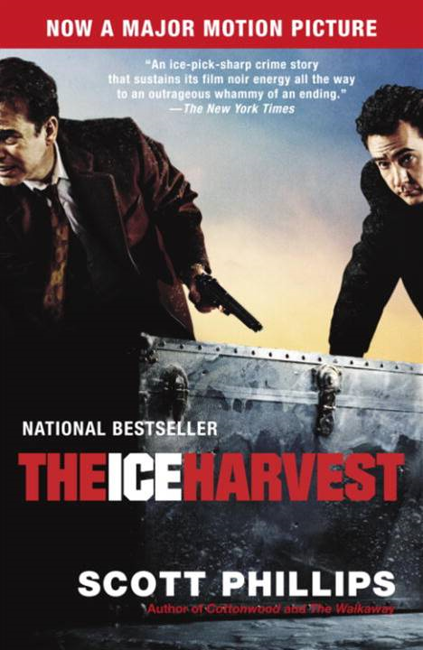 The Ice Harvest By: Scott Phillips