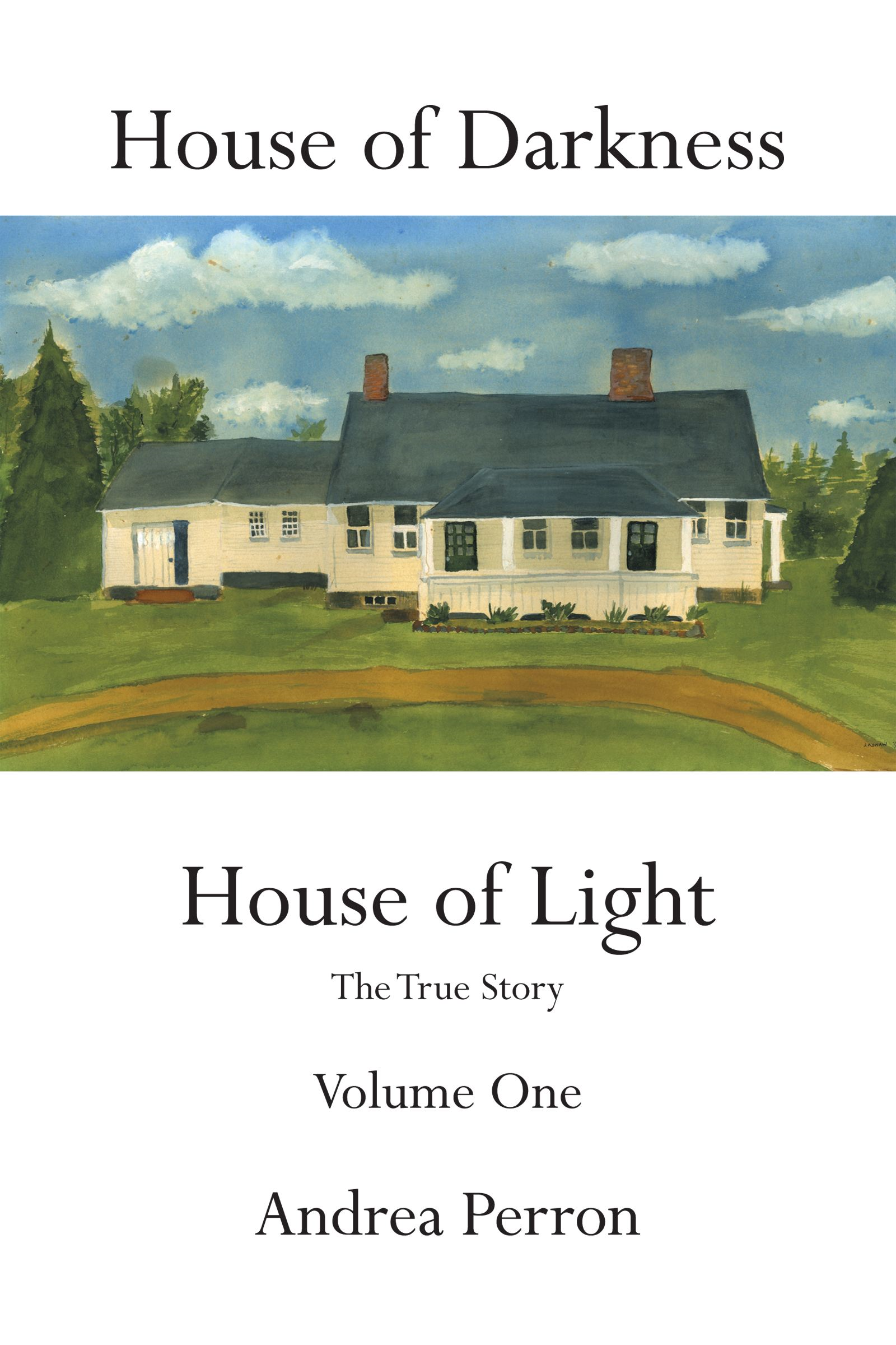 House of Darkness House of Light The True Story Volume One