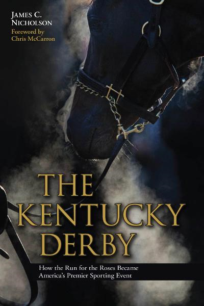 The Kentucky Derby By: James C. Nicholson