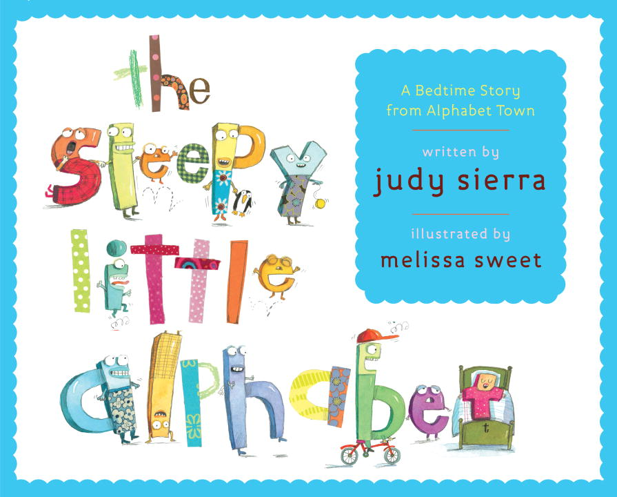 The Sleepy Little Alphabet By: Judy Sierra,Melissa Sweet
