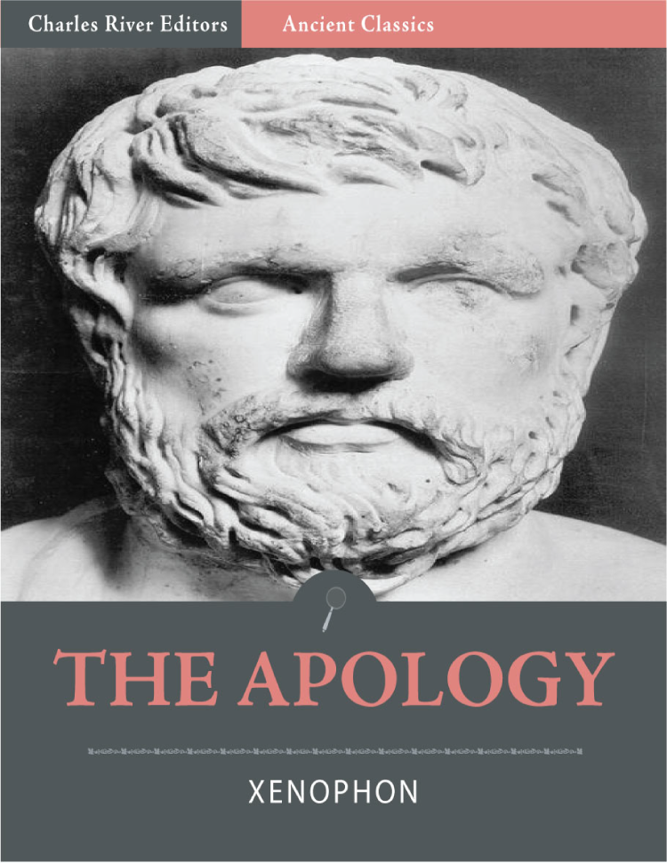 The Apology (Illustrated) By: Xenophon
