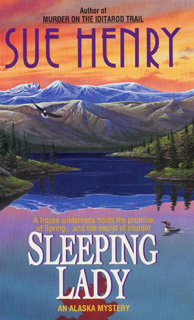 Sleeping Lady: An Alex Jensen Mystery By: Sue Henry