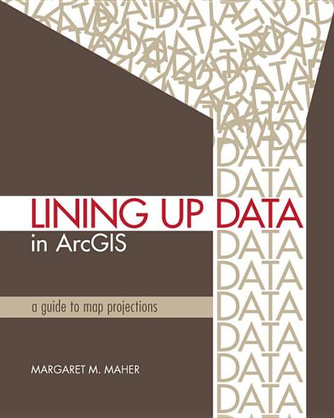 Lining Up Data in ArcGIS By: Maher, Margaret M.