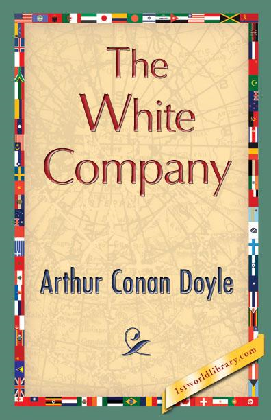 Arthur Conan  Doyle - The White Company