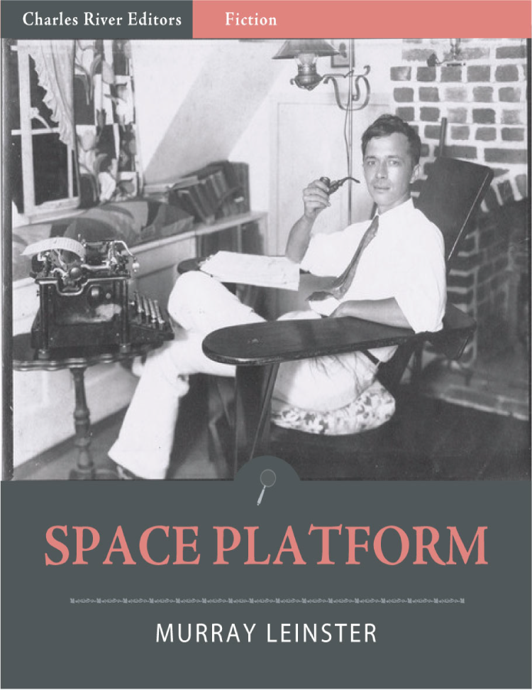 Space Platform (Illustrated) By: Murray Leinster