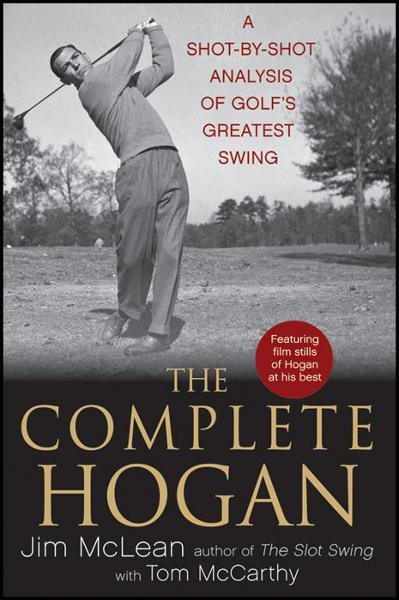 The Complete Hogan By: Jim McLean,Tom McCarthy