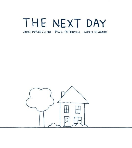 The Next Day By: Jason Gilmore (Co-Writer), Paul Peterson (Co-Writer), John Porcellino (Illustrator), Pop Sandbox (Publisher)