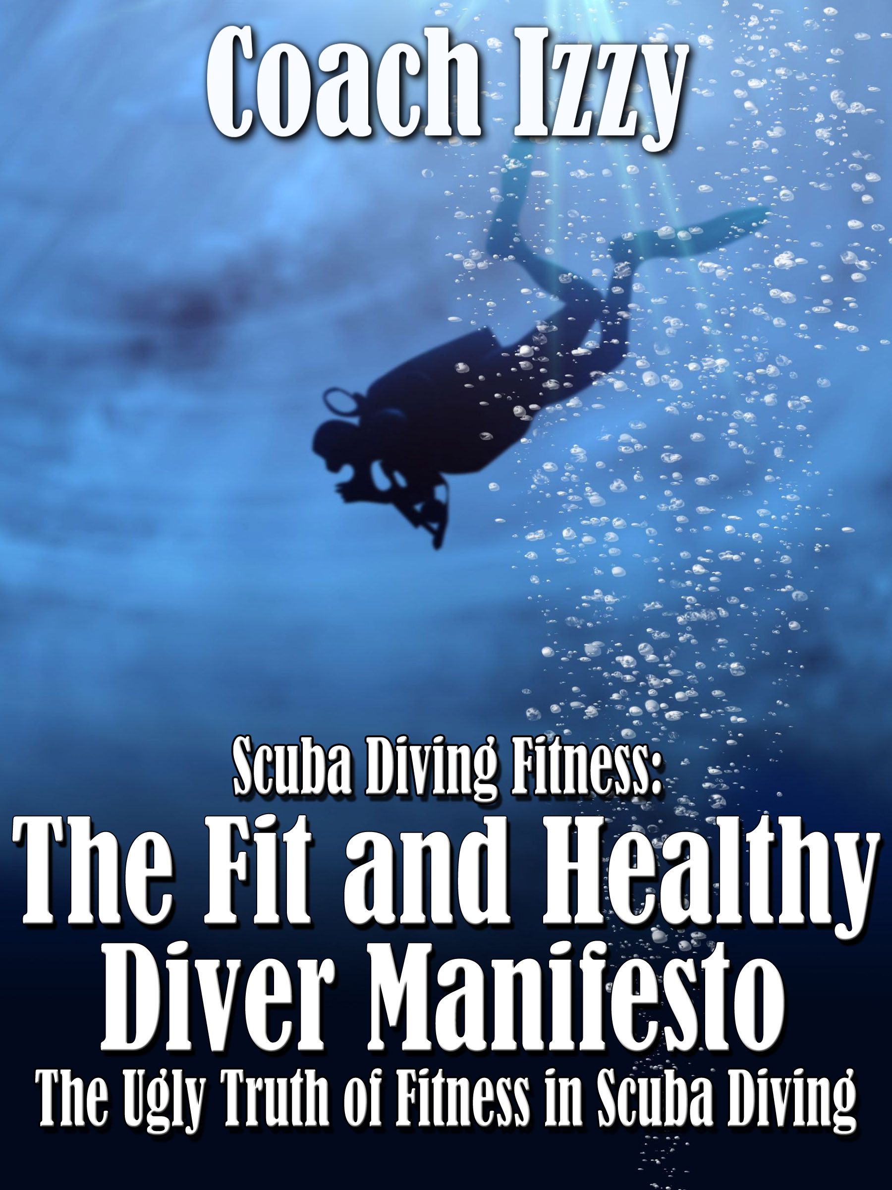 Scuba Diving Fitness: The Fit and Healthy Diver Manifesto