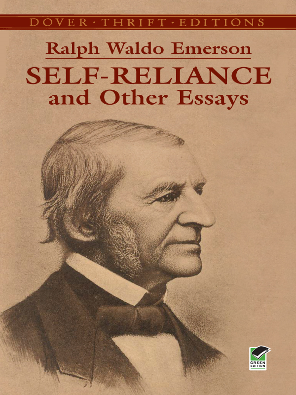 Self-Reliance and Other Essays By: Ralph Waldo Emerson
