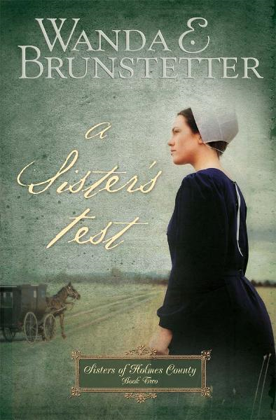 A Sister's Test By: Wanda E. Brunstetter