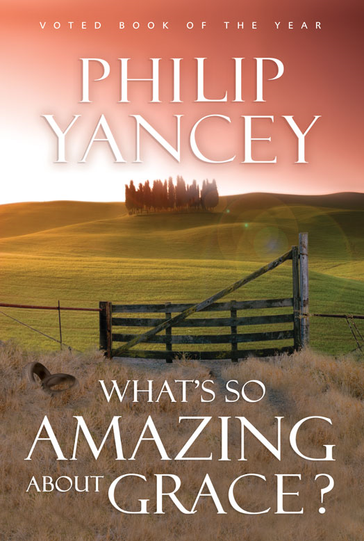What's So Amazing About Grace? By: Philip   Yancey