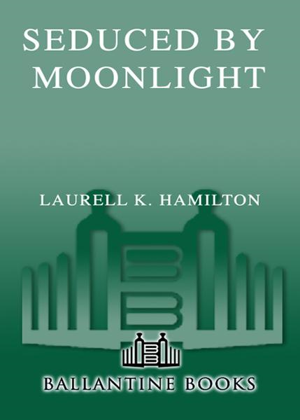 Seduced By Moonlight By: Laurell K. Hamilton