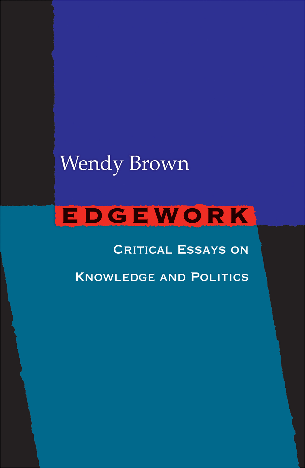 Edgework By: Wendy Brown