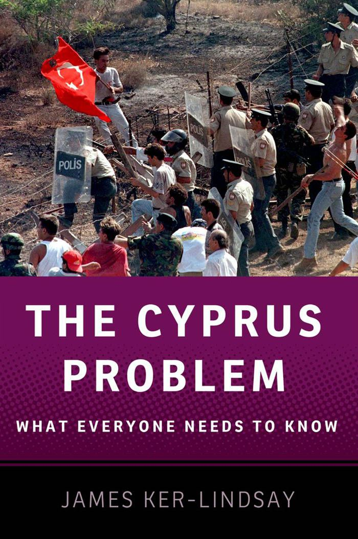 The Cyprus Problem : What Everyone Needs to Know By: James Ker-Lindsay