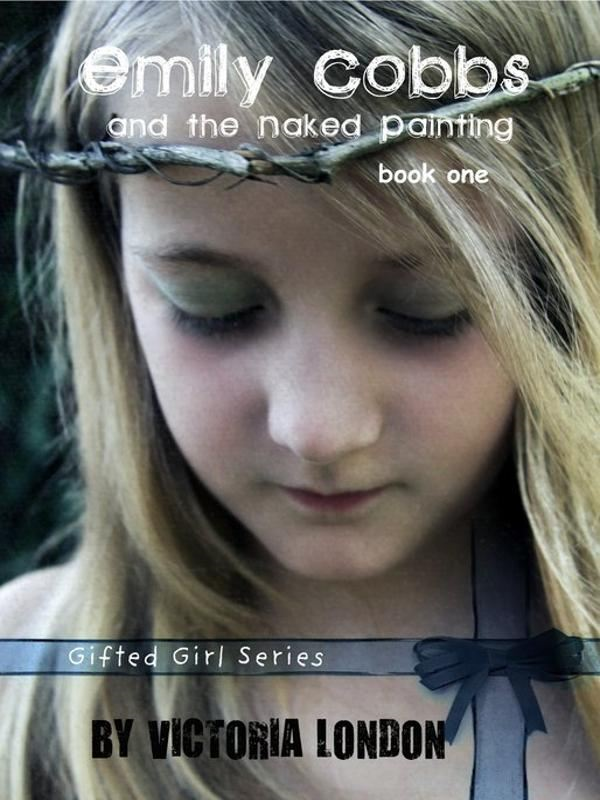 Emily Cobbs and the Naked Painting (Emily Cobbs #1: Gifted Girls Series)