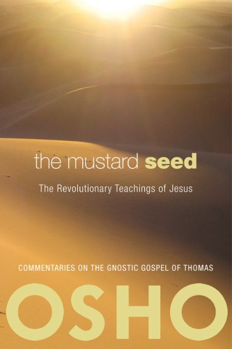 The Mustard Seed By: Osho
