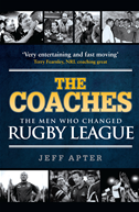 The Coaches: The Men Who Changed Rugby League