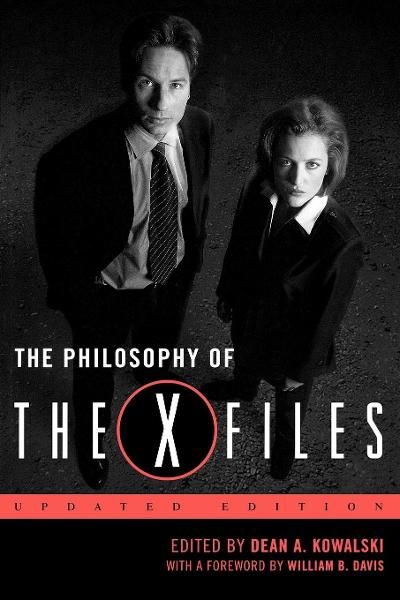The Philosophy of The X-Files By: Dean A. Kowalski
