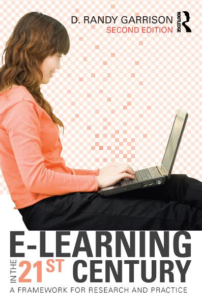 E-Learning in the 21st Century By: D. Randy Garrison