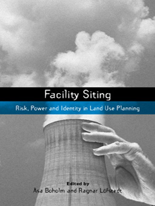 "Facility Siting ""Risk, Power and Identity in Land Use Planning"""