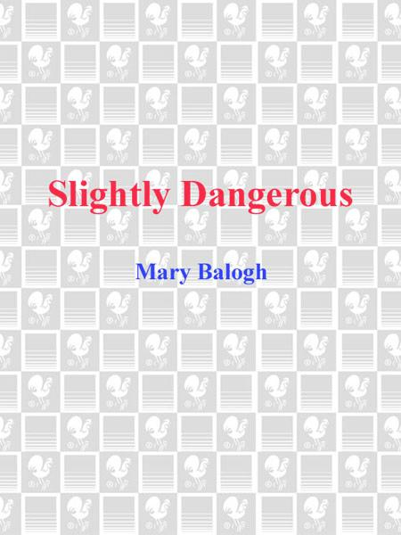 Slightly Dangerous By: Mary Balogh