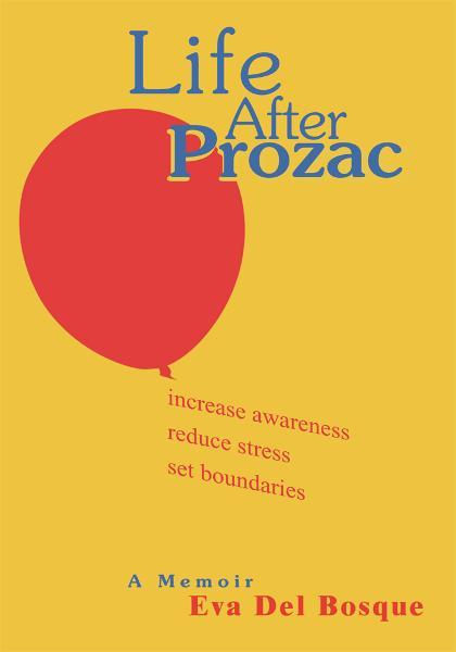 Life After Prozac By: Eva Del Bosque