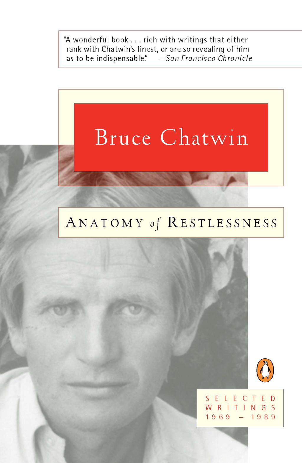 Anatomy of Restlessness: Selected Writings 1969-1989 By: Bruce Chatwin