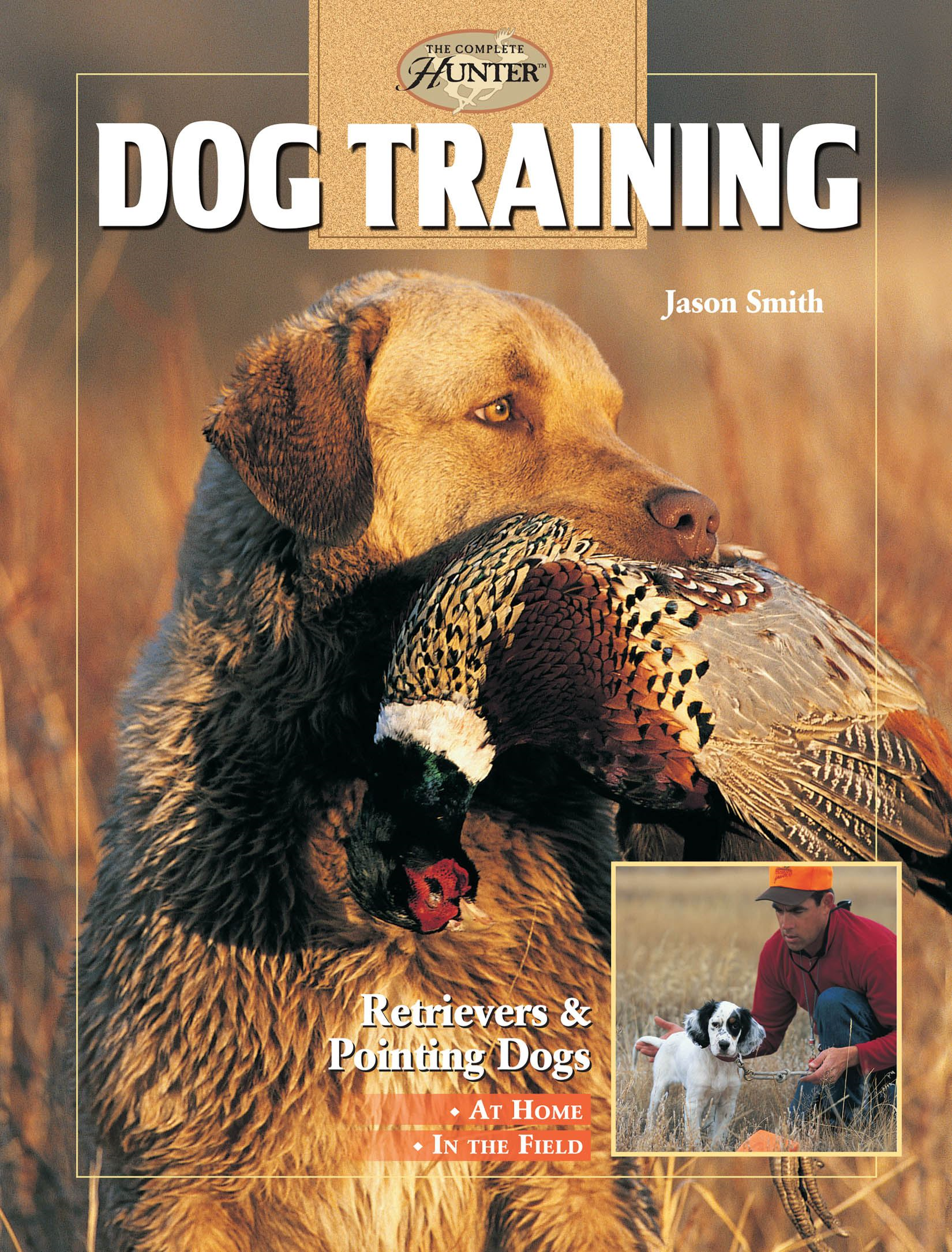 Dog Training: Retrievers and Pointing Dogs