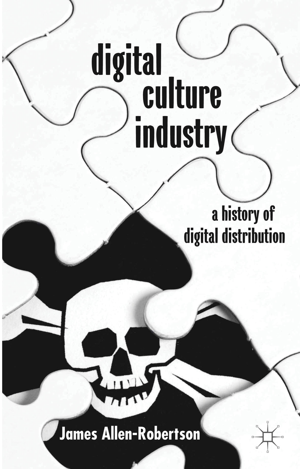 Digital Culture Industry A History of Digital Distribution