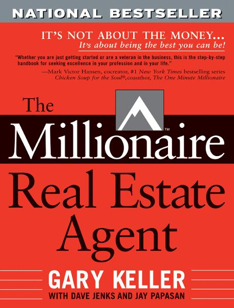The Millionaire Real Estate Agent By: Dave Jenks,Gary Keller,Jay Papasan