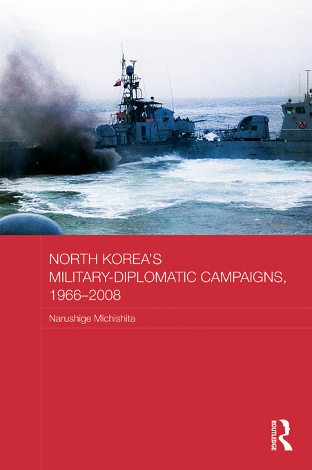 North Korea's Military-Diplomatic Campaigns,, 1966-2008