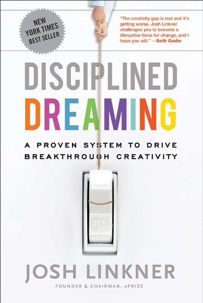 Disciplined Dreaming By: Josh Linkner