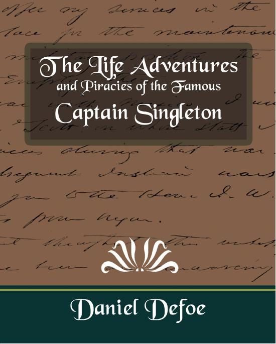 Defoe - The Life Adventures and Piracies of the Famous Captain Singleton