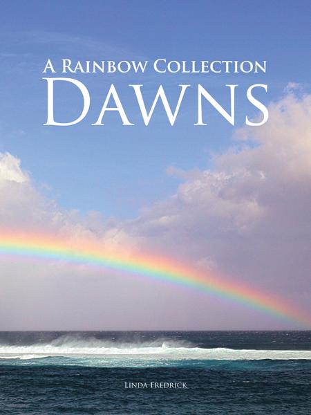 A Rainbow Collection Dawns By: Linda Fredrick