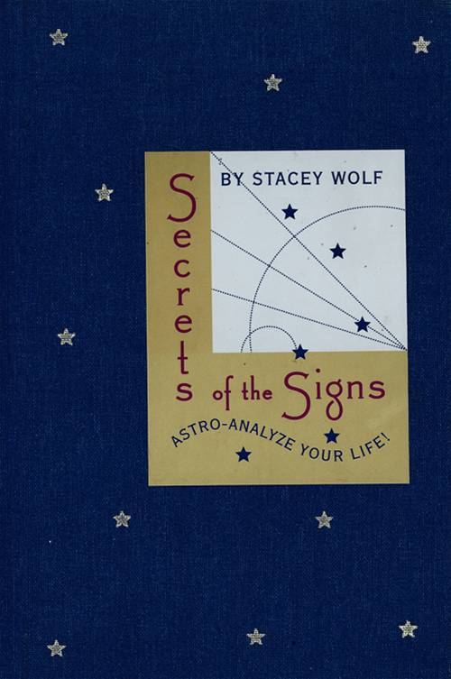 Secrets of the Signs By: Stacey Wolf