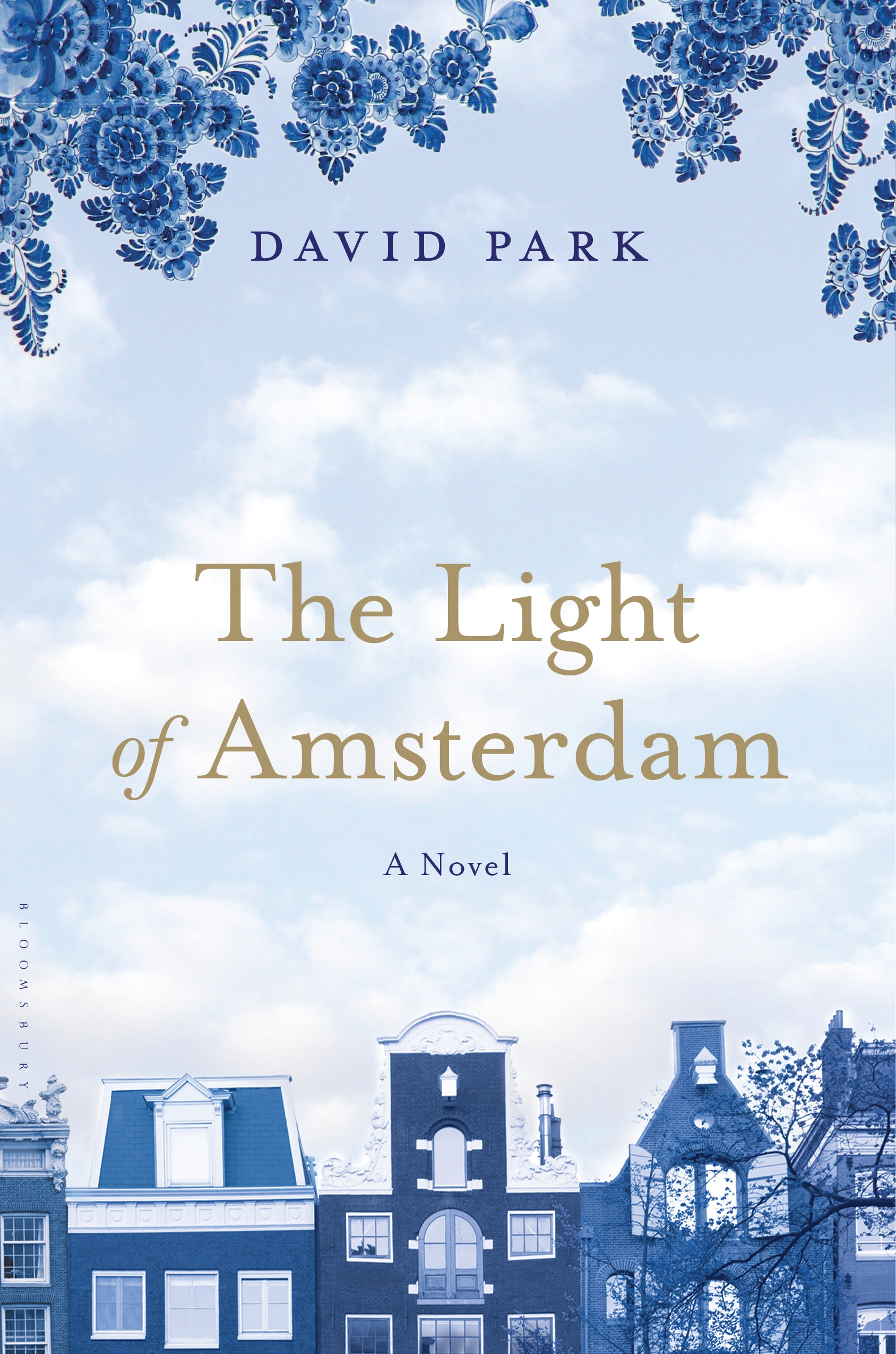 The Light of Amsterdam: A Novel By: David Park